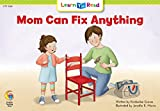 Graves, Kimberlee: Mom Can Fix Anything (Learn to Read, Read to Learn: Science)