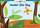 Under the Sky (Learn to Read, Read to Learn:…
