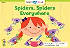 Spiders, Spiders Everywhere! (Learn to Read,…