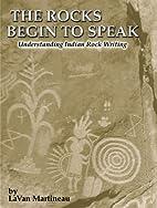 The Rocks Begin to Speak by Lavan Martineau