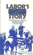 Labor's Untold Story by Richard O. Boyer