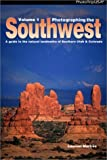Martres, Laurent: Photographing the Southwest: A Guide to the Natural Landmarks of Southern Utah & Colorado