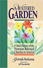 A Watered Garden: A Brief History the…