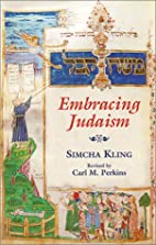 Embracing Judaism by Simcha Kling