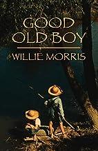 Good Old Boy: A Delta Boyhood by Willie…