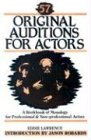 Lawrence, Eddie: 57 Original Auditions for Actors: A Workbook of Monologs for Professional and Non-Professional Actors