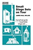 Miller, James Hull: Small Stage Sets on Tour: A Practical Guide to Portable Stage Sets