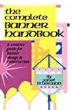 Litherland, Janet: The Complete Banner Handbook: A Creative Guide for Banner Design and Construction