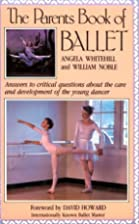 The Parents Book of Ballet: Answers to…
