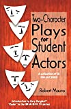 Mauro, Robert: 2 Character Plays for Student Actors: A Collection of 15 One-Act Plays