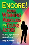 Kehret, Peg: Encore!: More Winning Monologs for Young Actors  63 More Honest-To-Life Monologs for Teenage Boys and Girls