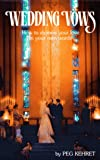 Kehret, Peg: Wedding Vows: How to Express Your Love in Your Own Words