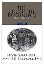 The Churchill Documents, Volume 15: Never…