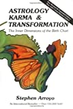Arroyo, Stephen: Astrology, Karma & Transformation: The Inner Dimensions of the Birth Chart