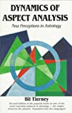 Tierney, Bil: Dynamics of Aspect Analysis : New Perceptions in Astrology