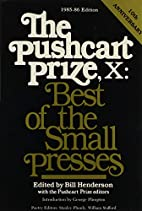 The Pushcart Prize X by Bill Henderson