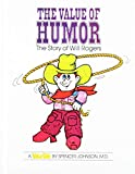 Johnson, Spencer: The Value of Humor: The Story of Will Rogers
