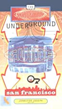 The Underground Guide to San Francisco by…