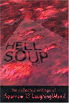 Hell Soup: The Collected Writings of by…