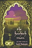 Dunsany, Edward John Moreton Drax Plunkett: The Hashish Man and Other Stories