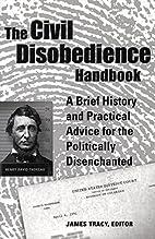The Civil Disobedience Handbook: A Brief…