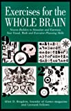 Allen D. Bragdon: Exercises for the Whole Brain: Neuron-Builders to Stimulate and Entertain Your Visual, Math and Executive-Planning Skills