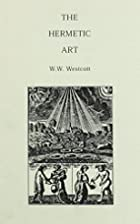 The Hermetic Art: A Short Enquiry by William…
