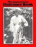 The Appalachian Dulcimer Book by Michael…
