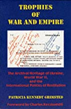 Trophies of War and Empire: The Archival…