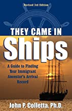 They Came in Ships: A Guide to Finding Your…