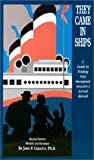 Colletta, John Philip: They Came in Ships: A Guide to Finding Your Immigrant Ancestor&#39;s Ship