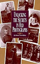 Unlocking the Secrets in Old Photographs by…