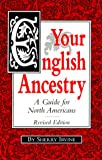 Irvine, Sherry: Your English Ancestry: A Guide for North Americans