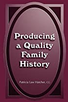 Producing a Quality Family History by&hellip;
