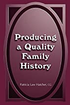Producing a Quality Family History by…