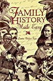 Szucs, Loretto Dennis: Family History Made Easy: A Step-By-Step Guide to Discovering Your Heritage