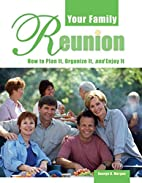 Your Family Reunion: How to Plan It,…