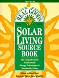 Schaeffer, John: Real Goods Solar Living Source Book: The Complete Guide to Renewable Energy Technologies and Sustainable Living