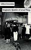 Sorrentino, Gilbert: Imaginative Qualities of Actual Things