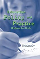 Education policy and practice : bridging the…