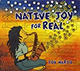 Harjo, Joy: Native Joy for Real