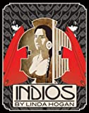 Hogan, Linda: Indios: A Poem . . . A Performance