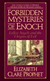 Prophet, Elizabeth Clare: Forbidden Mysteries of Enoch: Fallen Angels and the Origins of Evil