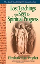 Lost Teachings on Keys to Spiritual Progress…