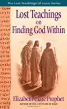Lost Teachings on Finding God Within by Mark…