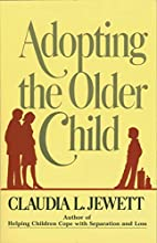 Adopting the Older Child by Claudia L.…