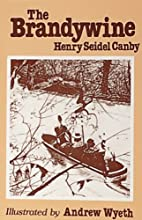 The Brandywine by Henry Seidel Canby