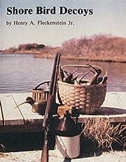 Shore bird decoys by Henry A. Fleckenstein