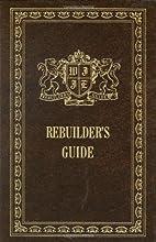 Rebuilder's Guide by Bill Gothard