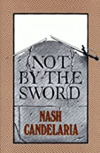 Not by the Sword by Nash Candelaria
